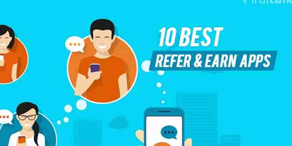 Top 10 Refer and Earn apps in India- No 6 Could Give you Rs