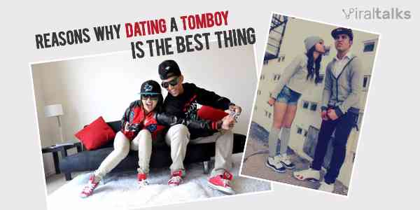 Advantages of dating a tomboy