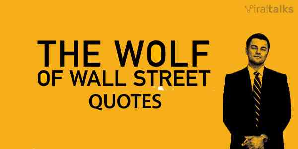13 Wolf Of Wall Street Quotes To Get You Fired Up For Life