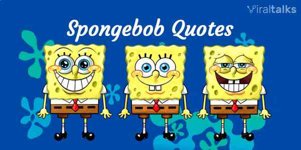 Greatest Spongebob Quotes | 11 Funniest Spongebob Quotes Like You Have Never Seen Before